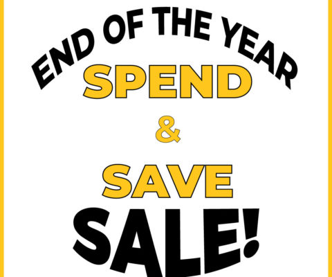 End of the Year Spend & Save Sale!
